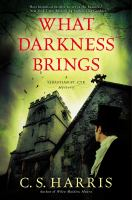 Cover image for What darkness brings : a Sebastian St. Cyr mystery / C. S. Harris.