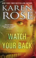 Cover image for Watch your back / Karen Rose.