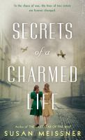 Cover image for Secrets of a charmed life / Susan Meissner.