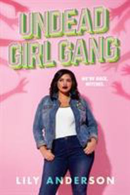 Cover image for Undead girl gang : a novel / by Lily Anderson.