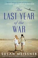 Cover image for The last year of the war / Susan Meissner.