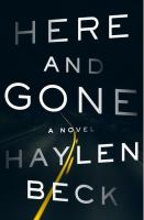 Cover image for Here and gone : a novel / .Haylen Beck.