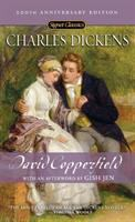 Cover image for The personal history, adventures, experience & observation of David Copperfield : the younger of Blunderstone Rookery (which he never meant to be published on an account) / Charles Dickens ; with a new afterword by Gish Jen.