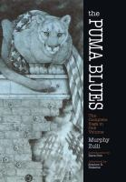 Cover image for The Puma blues : the complete saga in one volume / Stephen Murphy and Michael Zulli : introduction by Dave Sim, afterword by Stephen R. Bissette.