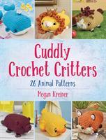Cover image for Cuddly crochet critters : 26 animal patterns / Megan Kreiner.