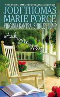 Cover image for Ask me why / Jodi Thomas, Marie Force, Virginia Kantra, Shirley Jump.