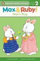 Cover image for Max's bug / by Rosemary Wells ; illustrated by Andrew Grey.