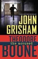 Cover image for Theodore Boone : the accused / John Grisham.