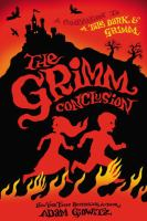 Cover image for The Grimm conclusion / Adam Gidwitz.