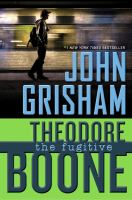 Cover image for Theodore Boone : the fugitive / John Grisham.