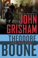 Cover image for Theodore Boone : the scandal / John Grisham.
