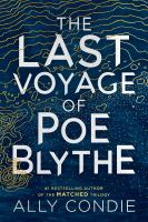 Cover image for The last voyage of Poe Blythe / Ally Condie.