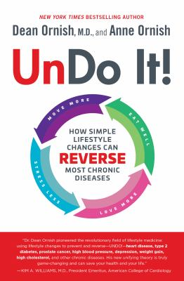 Cover image for Undo it! : how simple lifestyle changes can reverse most chronic diseases / Dean Ornish, MD, and Anne Ornish.