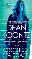 Cover image for The crooked staircase : a Jane Hawk novel / Dean Koontz.
