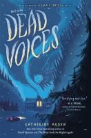 Cover image for Dead voices / Katherine Arden.