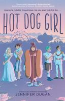 Cover image for Hot dog girl / Jennifer Dugan.