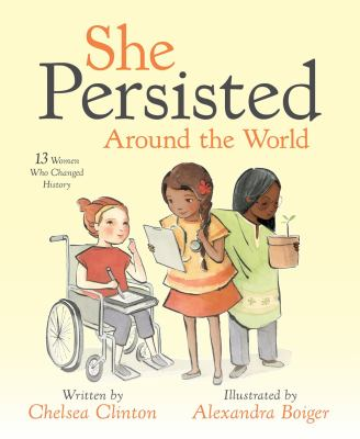 Cover image for She Persisted Around the World 13 Women Who Changed History.