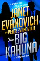 Cover image for The Big Kahuna / Janet Evanovich and Peter Evanovich.