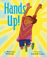 Cover image for Hands up! / by Breanna J. McDaniel ; illustrated by Shane W. Evans.