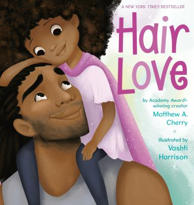 Cover image for Hair Love / Matthew A. Cherry ; illustrated by Vashti Harrison.