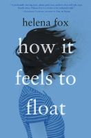 Cover image for How it feels to float / Helena Fox.