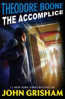 Cover image for Theodore Boone : the accomplice / by John Grisham.