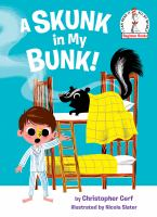 Cover image for A skunk in my bunk! / by Christopher Cerf ; illustrated by Nicola Slater.