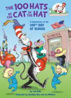 Cover image for The 100 Hats of the Cat in the Hat A Celebration of the 100Th Day of School.