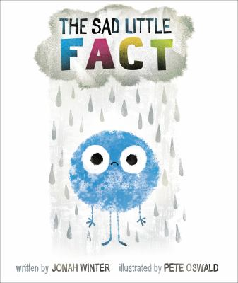 Cover image for The sad little fact / written by Jonah Winter ; illustrated by Pete Oswald.