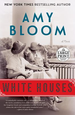 Cover image for White houses [large print] : a novel / Amy Bloom.