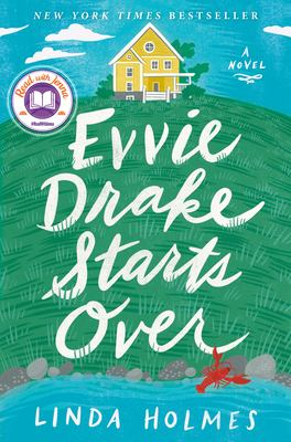 Cover image for Evvie Drake starts over : a novel / Linda Holmes.