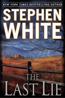 Cover image for The last lie / Stephen White.