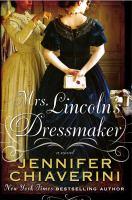 Cover image for Mrs. Lincoln's dressmaker : a novel / Jennifer Chiaverini.