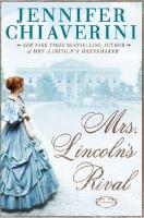 Cover image for Mrs. Lincoln's rival : a novel / Jennifer Chiaverini.