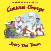 Cover image for Curious George joins the team / written by Cynthia Platt ; illustrated in the style of H.A. Rey by Mary O'Keefe Young.