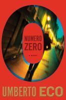 Cover image for Numero zero : [a novel] / Umberto Eco ; translated from the Italian by Richard Dixon.