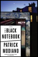 Cover image for The black notebook : [a novel] / Patrick Modiano ; translated from the French by Mark Polizzotti.