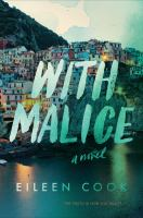 Cover image for With malice : a novel / Eileen Cook.