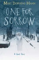 Cover image for One for sorrow : a ghost story / Mary Downing Hahn.