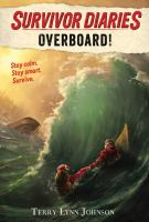 Cover image for Overboard! / by Terry Lynn Johnson ; illustrations by Jani Orban.