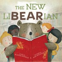 Cover image for The new liBEARian / story by Alison Donald ; pictures by Alex Willmore.