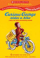 Cover image for Curious George rides a bike [DVD] : -- and a lot more monkeying around / Scholastic.