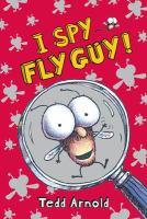 Cover image for I spy Fly Guy! / Tedd Arnold.