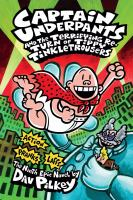 Cover image for Captain Underpants and the terrifying return of Tippy Tinkletrousers : the ninth epic novel / by Dav Pilkey.
