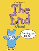 Cover image for The end (almost) / by Jim Benton.