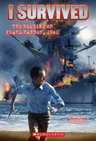 Cover image for I survived the bombing of Pearl Harbor, 1941 / by Lauren Tarshis ; illustrated by Scott Dawson.