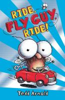 Cover image for Ride, Fly Guy, ride! / Tedd Arnold.