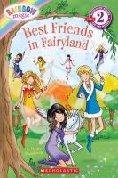 Cover image for Best friends in Fairyland : Rainbow magic / by Daisy Meadows.