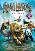 Cover image for Wild born / Brandon Mull.