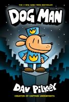 Cover image for Dog Man / written and illustrated by Dav Pilkey, as George Beard and Harold Hutchins ; with color by Jose Garibaldi.